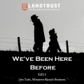 """Ranch Investor Podcast - Jim Toth from Western Ranch Brokers - """"We've Been Here Before"""""""