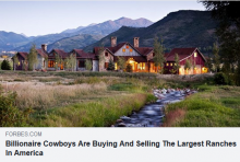 Billionaire Cowboys Are Buying And Selling The Largest Ranches In America